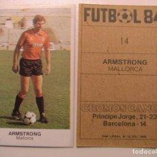 Cromos de Fútbol: FICHAJE Nº14 ARMSTRONG MALLORCA CROPAN CROMOS CANO FUTBOL 83 84 DIFICIL CROMO SIN PEGAR NO ESTE. Lote 96099215