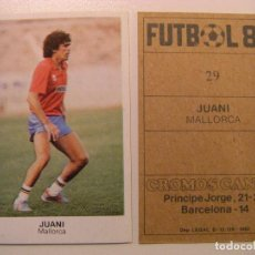 Cromos de Fútbol: FICHAJE Nº29 JUANI MALLORCA CROPAN CROMOS CANO FUTBOL 83 84 DIFICIL CROMO SIN PEGAR NO ESTE. Lote 96099731