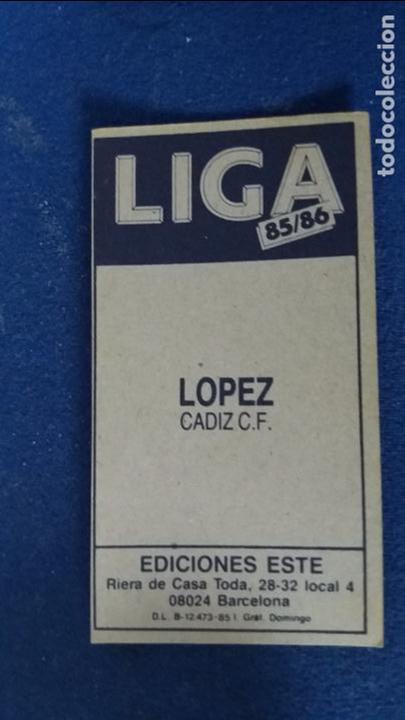 Cromos de Fútbol: 85/86 ESTE. nunca PEGADO baja cadiz lopez - Foto 2 - 98231071
