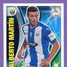 Cromos de Fútbol: Nº 213 ALBERTO MARTÍN CD LEGANÉS CROMO FICHA ADRENALYN XL LIGA 2016-17 PANINI 2016 2017 16 17. Lote 103598951