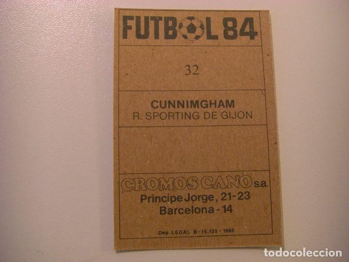 Cromos de Fútbol: FICHAJE Nº32 CUNNIMGHAM GIJON CROPAN CROMOS CANO FUTBOL 83 84 DIFICIL CROMO SIN PEGAR no este - Foto 2 - 104505595