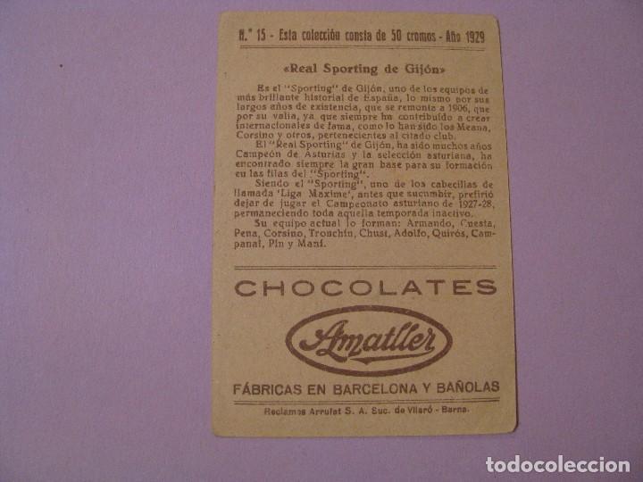 Cromos de Fútbol: CROMO FUTBOL CHOCOLATES AMATLLER. 1929. Nº 15. R. SPORTING DE GIJON. - Foto 2 - 104551291