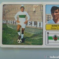 Cromos de Fútbol: CROMO DE FUTBOL; CAMPEONATO DE LIGA 1973-74 : BONET , ELCHE C.F.. Lote 194746005