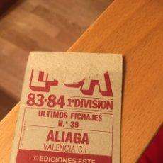 Cromos de Fútbol: ALIAGA FICHAJE 39 ESTE 1983 1984 ESTE VALENCIA 83 84. Lote 106669198