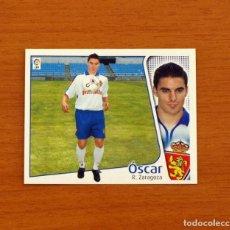 Cromos de Fútbol: ZARAGOZA - ÓSCAR - EDICIONES ESTE 2004-2005, 04-05 - NUNCA PEGADO. Lote 107086063