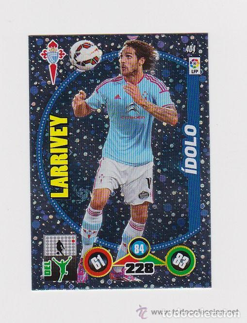 404 LARRIVEY IDOLO ADRENALYN 14/15 (Coleccionismo Deportivo - Álbumes y Cromos de Deportes - Cromos de Fútbol)