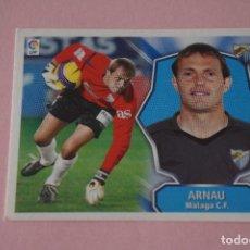 Cromos de Fútbol: CROMO DE FÚTBOL ARNAU DEL MALAGA C.F. SIN PEGAR LIGA ESTE 2008-2009/08-09. Lote 210703534