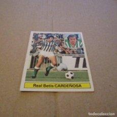 Cromos de Fútbol: EDICIONES ESTE. LIGA 81-82. NUEVO. CARDEÑOSA, REAL BETIS. Lote 115250239