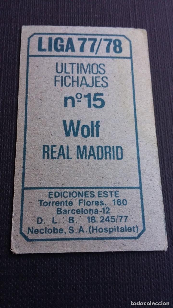 Cromos de Fútbol: EDICIONES ESTE 77 78 1977 1978 - FICHAJE 15 WOLF - REAL MADRID ( NUNCA PEGADO ) - Foto 2 - 116204183