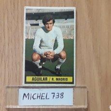 Cromos de Fútbol: ESTE LIGA 74/75...AGUILAR...REAL MADRID...NUNCA PEGADO..SIN PEGAR.... Lote 117679634