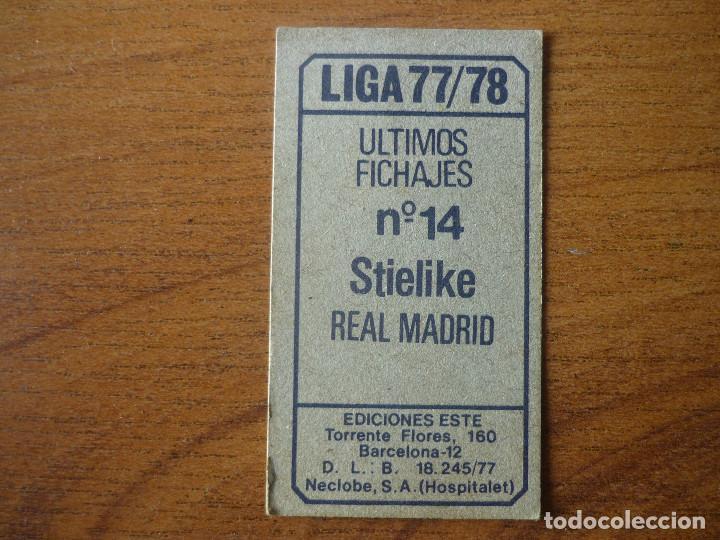 Cromos de Fútbol: CROMO LIGA ESTE 77 78 ULTIMO FICHAJE Nº 14 STIELIKE (REAL MADRID) - NUNCA PEGADO - 1977 1978 - Foto 2 - 118213911