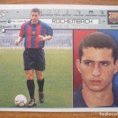 Cromos de Fútbol: CROMO LIGA ESTE 01 02 FICHAJE 1 ROCHEMBACH (FC BARCELONA) - NUNCA PEGADO - 2001 2002 BARÇA. Lote 120688875