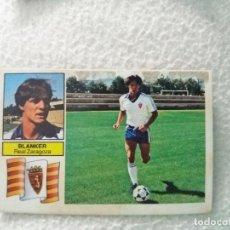Cromos de Fútbol: 82/83 ESTE. REAL ZARAGOZA BAJA BLANKER. Lote 122223239