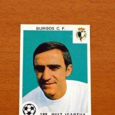 Cromos de Fútbol: BURGOS - 188 RUIZ IGARTUA - EDITORIAL MAGA 1978-1979, 78-79 - NUNCA PEGADO. Lote 123408623