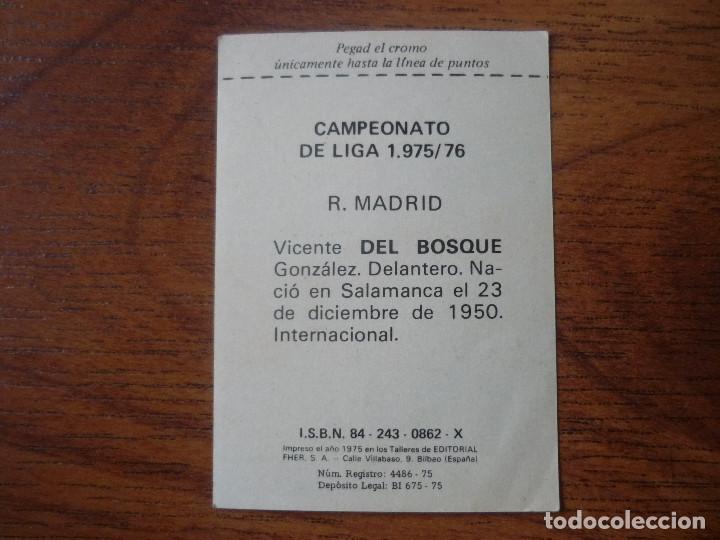 Cromos de Fútbol: FHER DISGRA LIGA 1975 1976 VICENTE DEL BOSQUE (REAL MADRID) NUNCA PEGADO - CROMO 75 76 - Foto 2 - 126390255