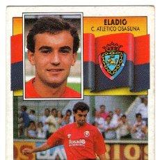 Cromos de Fútbol: LIGA 90/91. ELADIO. CLUB ATHLETICO OSASUNA. EDICIONES ESTE. NUEVO.. Lote 130475210
