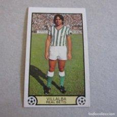 Cromos de Fútbol: EDICINES ESTE. NUEVO LIGA 79-80.VILLALBA, REAL BETIS . Lote 131260339