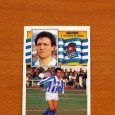 Cromos de Fútbol - Real Sociedad - Aguirre - Liga 1990-1991, 90-91 - Ediciones Este - 133621586