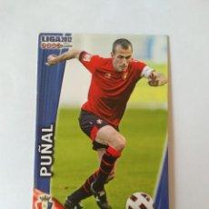 Cromos de Fútbol: ERROR CORREGIDO Nº 227 PUÑAL (OSASUNA) - CROMO FICHAS LIGA 11-12 MUNDICROMO 2011-2012. Lote 133681994