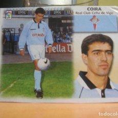 Cromos de Fútbol: EDICIONES ESTE 1999-2000 99 00 FICHAJE Nº 26 COIRA (CELTA) RECORTADO LEER. Lote 135602854
