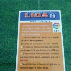 Cromos de Fútbol: BONO CAMISETA CROMOS ALBUM MUNDICROMO FICHAS FUTBOL LIGA 1995 1996 95 96. Lote 135884514