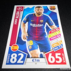 Cromos de Fútbol: 25 JORDI ALBA FC BARCELONA CROMOS CARDS CHAMPIONS LEAGUE TOPPS ATTAX 17 18 2017 2018. Lote 139993346