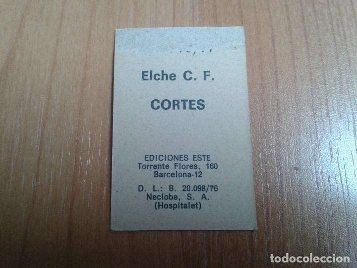 Cromos de Fútbol: Cortés -- Elche -- 76/77 -- Este -- Recuperado - Foto 2 - 140729090