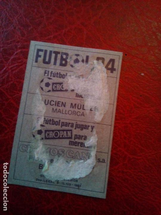Cromos de Fútbol: LUCIEN MULLER MALLORCA ED CANO CROPAN 83 84 CROMO FUTBOL LIGA 1983 1984 - DESPEGADO - 590 - Foto 2 - 141274030