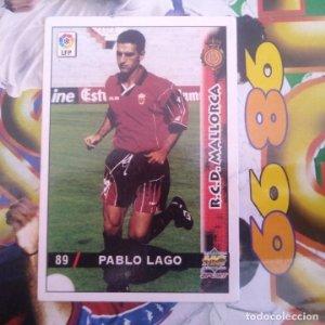 89 PABLO LAGO - BAJA MALLORCA - DIFÍCIL - MUNDICROMO MC SPORT - FICHAS LIGA 1998 1999 98 99 LFP