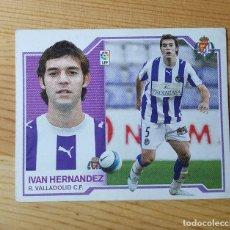 Cromos de Fútbol: CROMO LIGA ESTE 07-08 IVAN HERNANDEZ R. VALLADOLID C.F. 2007/2008 - SIN PEGAR. Lote 149663362
