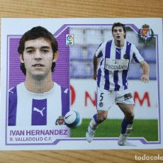 Cromos de Fútbol: CROMO LIGA ESTE 07-08 IVAN HERNANDEZ R. VALLADOLID C.F. 2007/2008 - SIN PEGAR. Lote 149663386