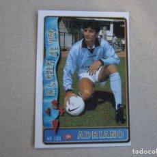 Figurine di Calcio: MUNDICROMO FICHAS LIGA 96 97 ULTIMA HORA Nº 188 UH ADRIANO CELTA 1996 1997. Lote 290863013