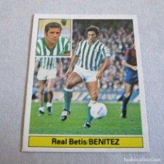 Cromos de Fútbol: EDICIONES ESTE. NUEVO LIGA 81-82. BENITEZ, REAL BETIS. Lote 163567862