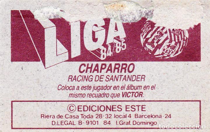Cromos de Fútbol: ESTE 84-85 - CHAPARRO - COLOCA DEL RACING - MUY DIFICIL - RECUPERADO - - Foto 2 - 165622062