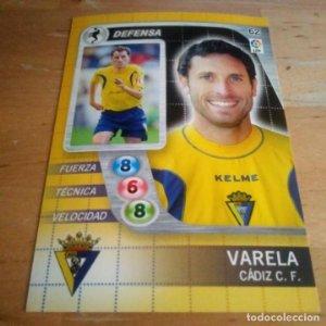 62 Varela. Cádiz C.F. Derby Total 2005 2006 05 06 LFP El gran juego de fútbol de Panini