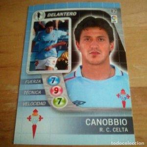 82 Canobrio. R.C. Celta. Derby Total 2005 2006 05 06 LFP El gran juego de fútbol de Panini