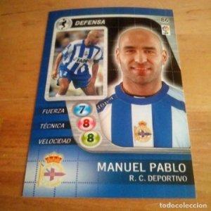 86 Manuel Pablo. R.C. Deportivo. Derby Total 2005 2006 05 06 LFP El gran juego de fútbol de Panini