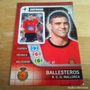 148 Ballesteros. R.C.D. Mallorca. Derby Total 2005 2006 05 06 LFP El gran juego de fútbol de Panini