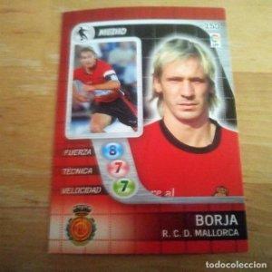 150 Borja. R.C.D. Mallorca. Derby Total 2005 2006 05 06 LFP El gran juego de fútbol de Panini