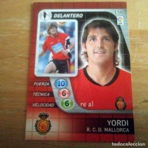 156 Yordi. R.C.D. Mallorca. Derby Total 2005 2006 05 06 LFP El gran juego de fútbol de Panini