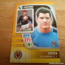 Cromos de Fútbol: 217 VIERA. VILLARREAL C.F. DERBY TOTAL 2005 2006 05 06 LFP EL GRAN JUEGO DE FÚTBOL DE PANINI. Lote 165637894