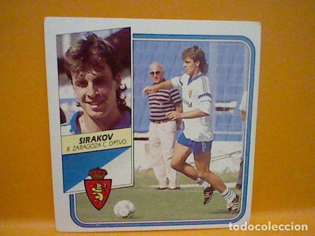 SIRAKOV ZARAGOZA ED ESTE LIGA 89 90 1989 SIN PEGAR NUNCA * (Coleccionismo Deportivo - Álbumes y Cromos de Deportes - Cromos de Fútbol)
