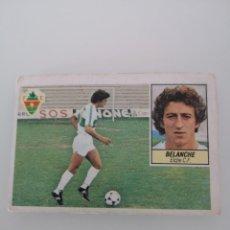 Cromos de Fútbol: BELANCHE ELCHE LIGA 1984 1985 ESTE SIN PEGAR . Lote 167870568