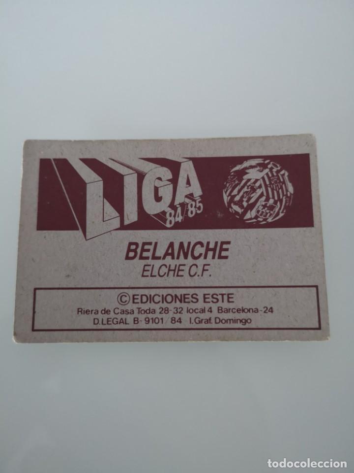 Cromos de Fútbol: BELANCHE ELCHE LIGA 1984 1985 ESTE SIN PEGAR - Foto 2 - 167870568