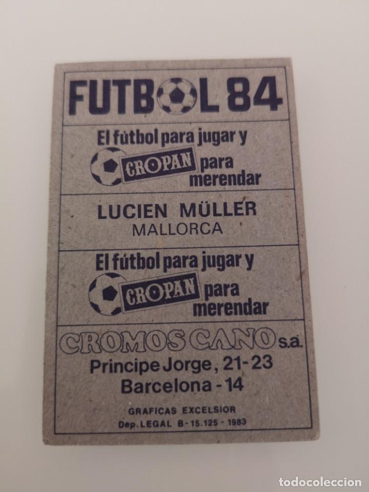 Cromos de Fútbol: LUCIEN MULLER MALLORCA LIGA 1983 1984 CANO CROPAN SIN PEGAR - Foto 2 - 168025196