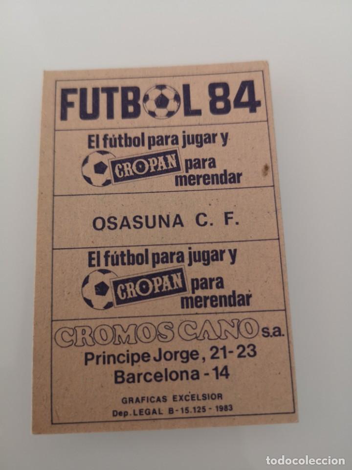 Cromos de Fútbol: OSASUNA ALINEACIÓN LIGA 1983 1984 CANO CROPAN SIN PEGAR - Foto 2 - 168026156