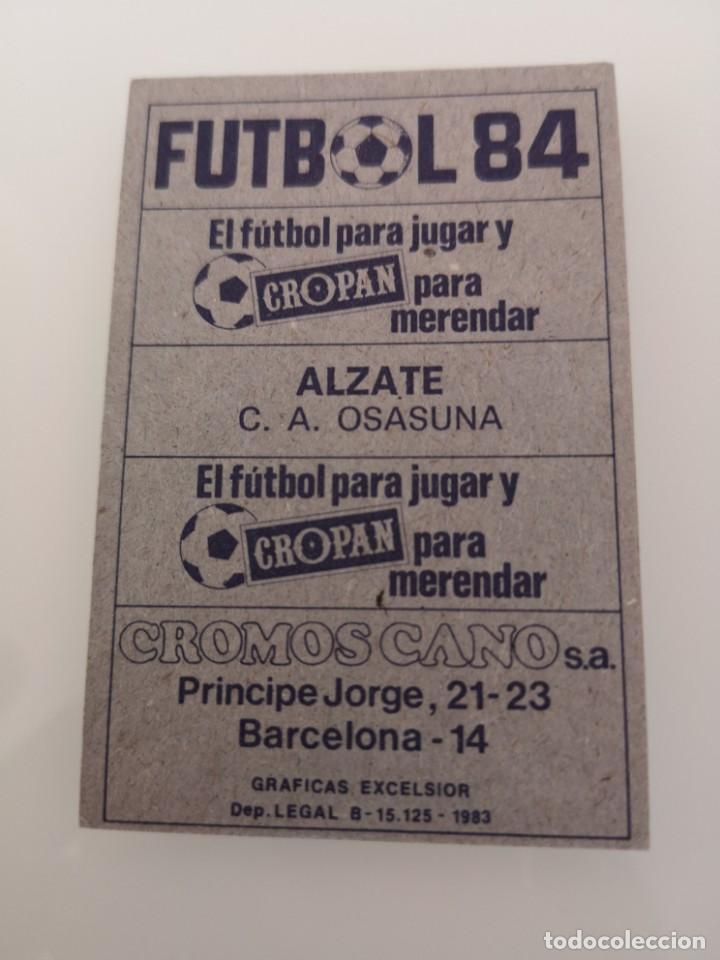 Cromos de Fútbol: ALZATE OSASUNA LIGA 1983 1984 CANO CROPAN SIN PEGAR - Foto 2 - 168026392