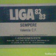 Fußball-Sticker - SEMPERE VALENCIA PUBLICIDAD ED ESTE LIGA 1982 83 82 CROMO RECUPERADO VER FOTOS - 168385748