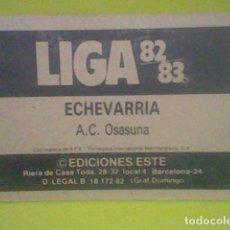 Fußball-Sticker - ECHEVARRIA OSASUNA PUBLICIDAD ED ESTE LIGA 1982 83 82 CROMO RECUPERADO VER FOTOS - 168386760