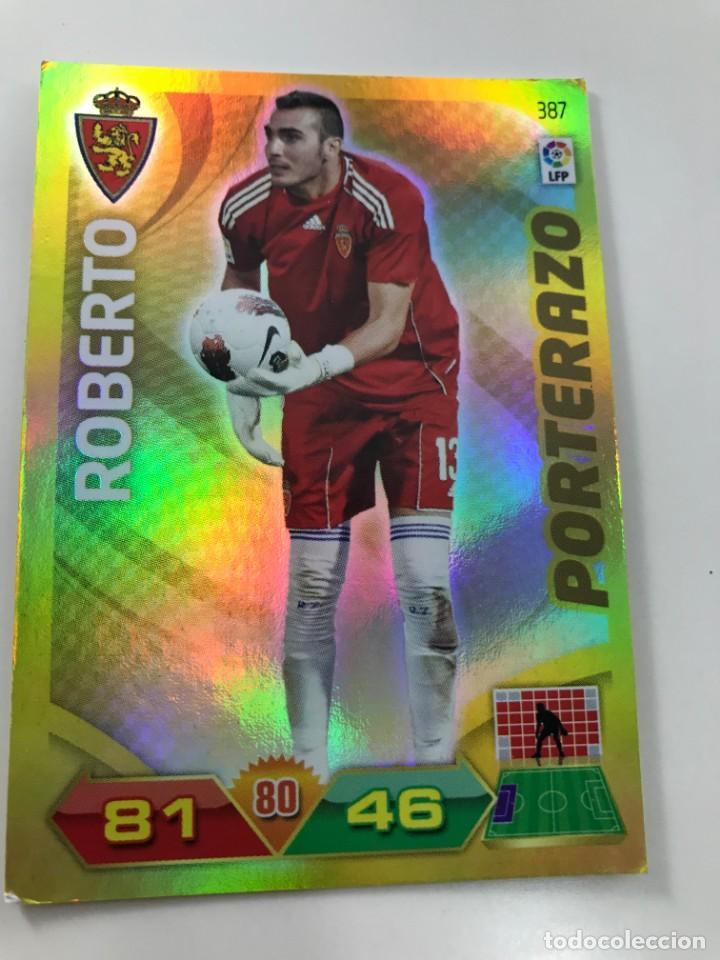 CROMO Nº387 PORTERAZO ROBERTO - REAL ZARAGOZA - ADRENALYN PANINI 2011 2012 (Coleccionismo Deportivo - Álbumes y Cromos de Deportes - Cromos de Fútbol)
